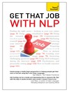 Get That Job with NLP (eBook): From application and cover letter, to interview and negotiation