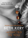 Addicted to You (eBook): One Night of Passion Series, Book 1
