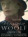 Virginia Woolf (eBook): A Writer's Life