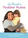 Jo Frost's Toddler Rules (eBook): Your 5-Step Guide to Shaping Proper Behaviour