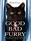 The Good, the Bad and the Furry (eBook): The Brand-New Adventures of the World's Most Melancholy Cat and Other Whiskery Friends