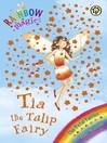 Tia The Tulip Fairy (eBook): Rainbow Magic: The Flower / Petal Fairies Series, Book 1