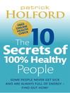The 10 Secrets of 100% Healthy People (eBook)