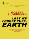 Lest We Forget Thee Earth (eBook)