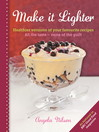 Make it Lighter (eBook): Healthier Versions of Your Favourite Recipes