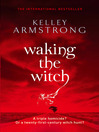 Waking the Witch (eBook): Women of the Otherworld Series, Book 11