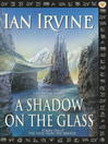 A Shadow on the Glass (eBook): View from the Mirror Series, Book 1