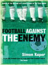 Football Against the Enemy (eBook)
