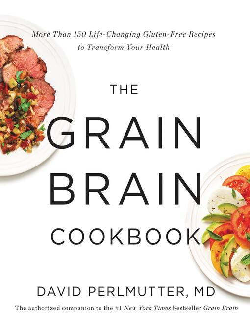 The Grain Brain Cookbook (eBook): More Than 150 Life-Changing Gluten-Free Recipes to Transform Your Health