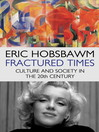 Fractured Times (eBook): Culture and Society in the Twentieth Century