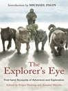 The Explorer's Eye (eBook): First-hand Accounts of Adventure and Exploration