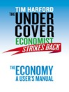 The Undercover Economist Strikes Back (eBook): The Economy--A User's Manual
