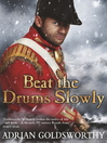 Beat the Drums Slowly (eBook): True Soldier Gentlemen Series, Book 2