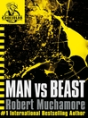 Man vs Beast (eBook): CHERUB Series, Book 6