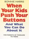 When Your Kids Push Your Buttons (eBook): And what you can do about it
