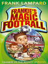 Frankie vs the Rowdy Romans (eBook): Frankie's Magic Football Series, Book 2