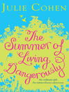 The Summer of Living Dangerously (eBook)