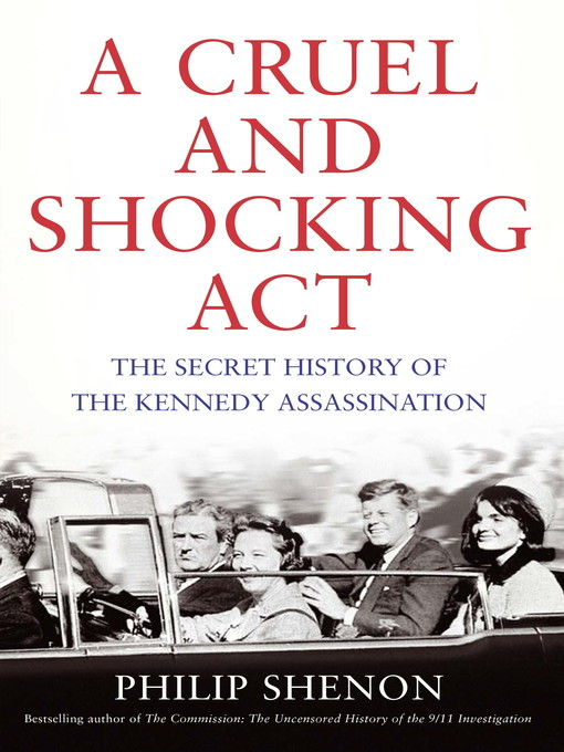 A Cruel and Shocking Act (eBook): The Secret History of the Kennedy Assassination