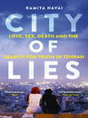City of Lies (eBook): Love, Sex, Death and  the Search for Truth in Tehran