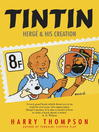 Tintin (eBook): Herge and His Creation