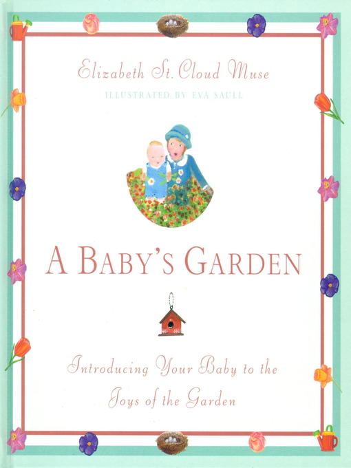 A Baby's Garden (eBook): Introducing Your Baby to the Joys of the Garden