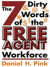 The 7 Dirty Words of the Free Agent Workforce (eBook)