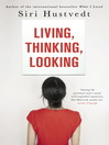 Living, Thinking, Looking (eBook)
