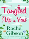 Tangled up in You (eBook): Sex, Lies, and Online Dating Series, Book 3