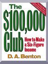 The $100,000 Club: Biz Books to Go (eBook): How to Make a Six-Figure Income