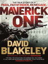 Maverick One (eBook): The True Story of a Para, Pathfinder, Renegade