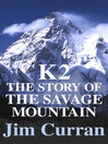 K2 (eBook): The Story Of The Savage Mountain