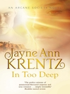 In Too Deep (eBook): Arcane Society: The Looking Glass Trilogy, Book 1