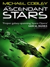 The Ascendant Stars (eBook): Humanity's Fire Series, Book 3