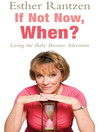 If Not Now, When? (eBook)