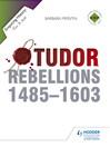 Tudor Rebellions 1485-1603 (eBook)