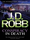 Conspiracy in Death (eBook): In Death Series, Book 9