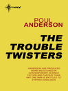 The Trouble Twisters (eBook): The Polesotechnic League Series, Book 3