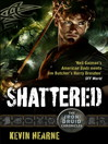 Shattered (eBook): The Iron Druid Chronicles, Book 7