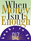 When Money Isn't Enough (eBook): How Women Are Finding the Soul of Success--Biz Book to Go