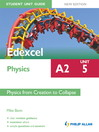 Edexcel Physics A2 Student Unit Guide (eBook): Unit 5 Physics from Creation to Collapse ePub