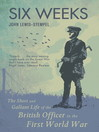 Six Weeks (eBook): The Short and Gallant Life of the British Officer in the First World War
