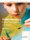 Understanding Child Development (eBook): 0-8 Years