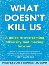 What Doesn't Kill Us (eBook): The New Psychology of Posttraumatic Growth