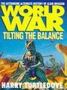 Tilting the Balance (eBook): Worldwar Tetralogy, Book 2