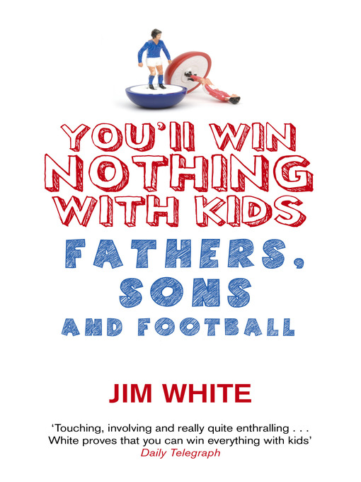 You'll Win Nothing with Kids (eBook): Fathers, Sons and Football