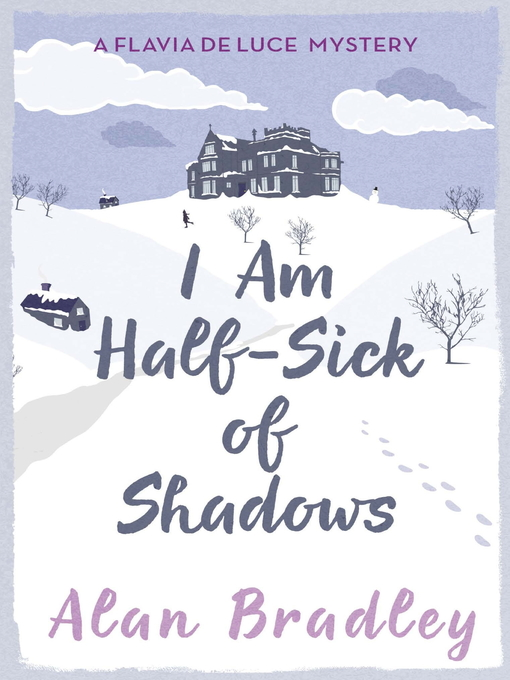 I Am Half-Sick of Shadows (eBook): Flavia de Luce Mystery Series, Book 4