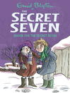 Shock for the Secret Seven (eBook): Secret Seven Series, Book 13