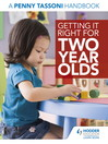 Getting It Right for Two Year Olds (eBook): A Penny Tassoni Handbook