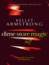 Dime Store Magic (eBook): Women of the Otherworld Series, Book 3