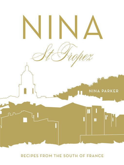 Nina St Tropez (eBook): Recipes from the South of France